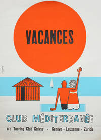 [Affiche pour le Club Méditerranée] : Vacances, Club Méditerranée, c/o Touring Club Suisse