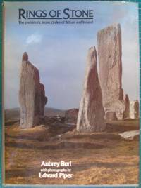 Rings of Stone - The Prehistoric Stone Circles of Britain and Ireland