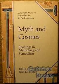 Myth and Cosmos: Readings in Mythlogy and Symbolism by Middleton, John (ed.) by Middleton, John (ed.)