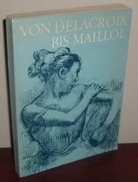 Von Delacroix bis Maillol: Handzeichnungen französischer Meister des 19. Jahrhunderts - Ausstellung Kunsthalle Bremen 9. Marz Bis 13. April 1969