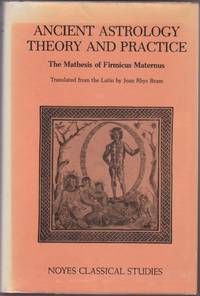 Ancient Astrology Theory And Practice; Matheseos Libri Viii