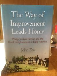 The way of improvement leads home : Philip Vickers Fithian and the rural Enlightenment in early...