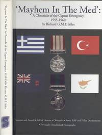 Mayhem in the Med - A Chronicle of the Cyprus Emergency 1955-1960: With Honours and Awards, Roll of Honour, Obituaries, Army, RAF and Police Deployments