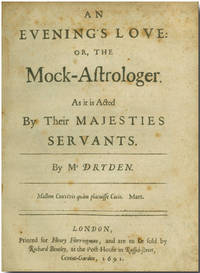 AN EVENING'S LOVE, OR THE MOCK ASTROLOGER. AS IT IS ACTED BY THEIR MAJESTIES SERVANTS