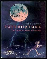 Supernature: The Unseen Powers of Animals