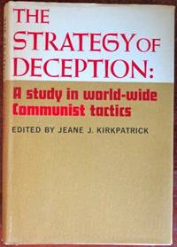 The Strategy of Deception: A Study in World Wide Commumist Tactics