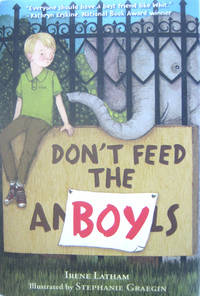 Don't Feed the Boy by  Irene Latham - First Edition stated, First Printing by numberline - from West of Eden Books (SKU: 9068)