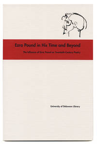 EZRA POUND IN HIS TIME AND BEYOND THE INFLUENCE OF EZRA POUND ON TWENTIETH-CENTURY POETRY