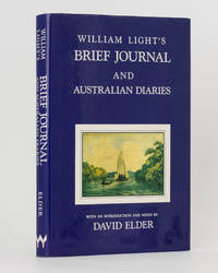 William Light's Brief Journal and Australian Diaries. With an introduction and notes by David Elder