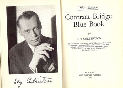 1933. CULBERTSON, Ely. CONTRACT BRIDGE BLUE BOOK: 1934 EDITION. NY: The Bridge World, 1933. 16mo., n...
