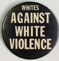 Whites Against White Violence [pinback button]