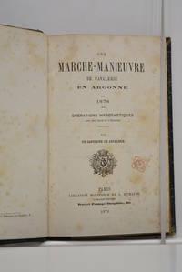 MARCHE-MANOEUVRE (Une) de cavalerie en Argonne. 1878. Opérations hypothétiques....