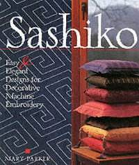 image of Sashiko: Easy Elegant Designs for Decorative Machine Embroidery