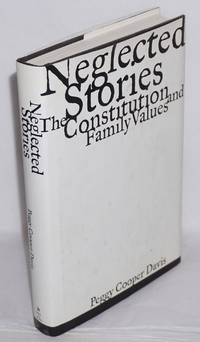 Neglected stories; the Constitution and family values by Davis, Peggy Cooper - 1997