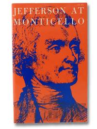 Jefferson at Monticello: Memoirs of a Monticello Slave; Jefferson at Monticello: The Private Life...