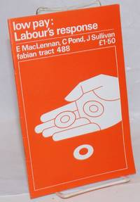 Low Pay: Labour's response by  J. Sullivan  C. Pond - Paperback - 1983 - from Bolerium Books Inc., ABAA/ILAB and Biblio.com