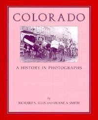 Colorado : A History in Photographs