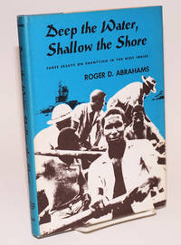 Deep the Water, Shallow the Shore; three essays on shantying in the West Indies