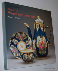 THE ART OF WORCESTER PORCELAIN 1751-1788. Masterpieces from the British Museum Collection