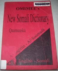 Omimee's New Somali Dictionary English-Somali/Qaamuuska Af-Ingiriis-af-Soomaali