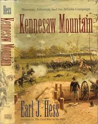Kennesaw Mountain: Sherman, Johnton, and the Atlanta Campaign