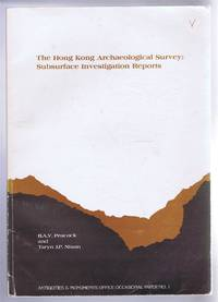 The Hong Kong Archaeological Survey Subsurface Investigation Reports. Antiquities & Monuments Office Occasional Paper No. 1