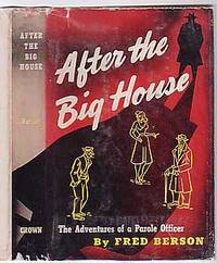 After the Big House: The Adventures of a Parole Officer