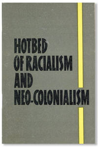 Hotbed of Racialism and Neo-Colonialism