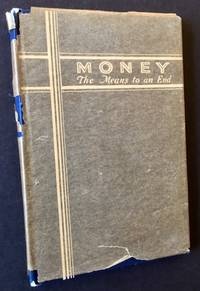Money: The Means to an End (In Dustjacket)