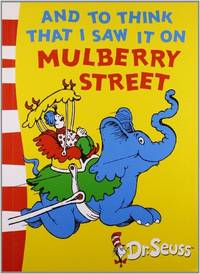 image of And To Think That I Saw It On Mulberry Street: Green Back Book (Dr. Seuss - Green Back Book)