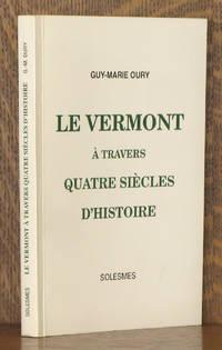 LE VERMONT A TRAVERS QUATRE SIECLES D'HISTOIRE