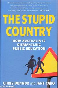 The Stupid Country: How Australia is Dismantling Public Education