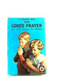 THE LORD\'S PRAYER AND OTHER PRAYERS FOR CHILDREN