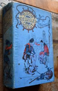 HUGH MELVILLE'S QUEST A Boy's Adventures In The Days Of The Armada