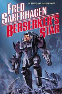 Berserker's Star by Fred Saberhagen - Hardcover - 2003 - from ThriftBooks (SKU: G0765304236I4N00)