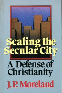 Scaling the Secular City : A Defense of Christianity by  J. P Moreland - Paperback - 1993 - from Pendleburys - the bookshop in the hills and Biblio.com