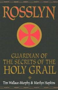 Rosslyn : Guardian of the Secrets of the Holy Grail