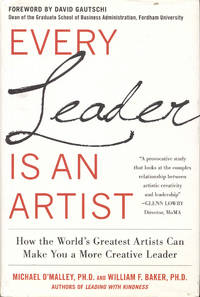 image of Every Leader Is an Artist: How the World's Greatest Artists Can Make You a More Creative Leader