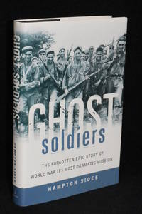 image of Ghost Soldiers; The Forgotten Epic Story of World War II's Most Dramatic Mission