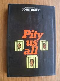 Pity Us All by  John Reese - First edition first printing - 1969 - from Scene of the Crime Books, IOBA (SKU: biblio13804)
