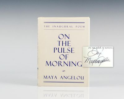 New York: Random House, 1993. First edition of the poem that Maya Angelou read at the Inauguration o...
