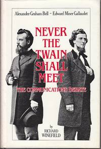 image of Never The Twain Shall Meet.  Bell, Gallaudet, and the Communications Debate