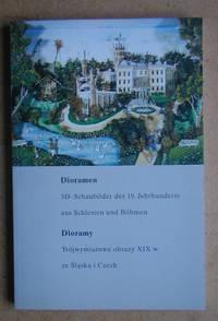 Dioramen. 3D-Schaubilder Des 19. Jahrhunderts Aus Schlesien Und Bohmen. Dioramy. Trojwymiarowe Obrazy XIX w. ze Slaska i Czech.