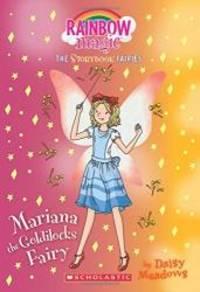 Mariana the Goldilocks Fairy: A Rainbow Magic Book (Storybook Fairies #2) by Daisy Meadows - 2017-02-28