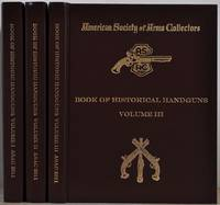 BOOK OF HISTORIC HANDGUNS. Volume I, II, and III. The American Society of Arms Collectors. Signed and inscribed by G.E. Weatherly.