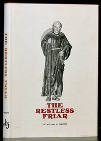 The Restless Friar: Venerable Fray Antonio Margil De Jesus: Missionary to the Americas, Apostle of Texas