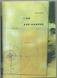 I AM ZOE HANDKE A Novel
