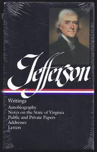 image of Thomas Jefferson Writings Autobiography a Summary View of the Rights of British Columbia Notes on the State of Virginia Public Papers Addresses Messa