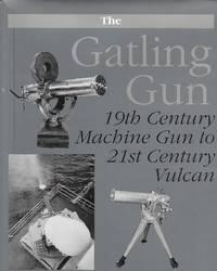 The Gatling Gun ( 19Th Century Machine Gun To 21St Century Vulcan )