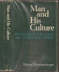 Man and His Culture: Psychoanalytic Anthropology after 'Totem and Taboo'